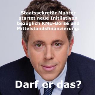 staatssekretaer-mahrer-startet-neue-initiativen-bezueglich-kmu-boerse-und-mittelstandsfinanzierung-darf-er-das
